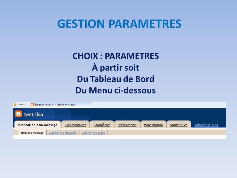 CHOIX : PARAMETRES À partir soit Du Tableau de Bord Du Menu ci-dessous GESTION PARAMETRES