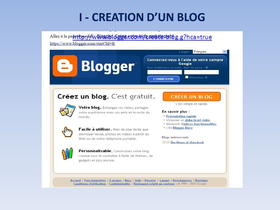 I - CREATION DUN BLOG http://www.blogger.com/create-blog.g?hca=true