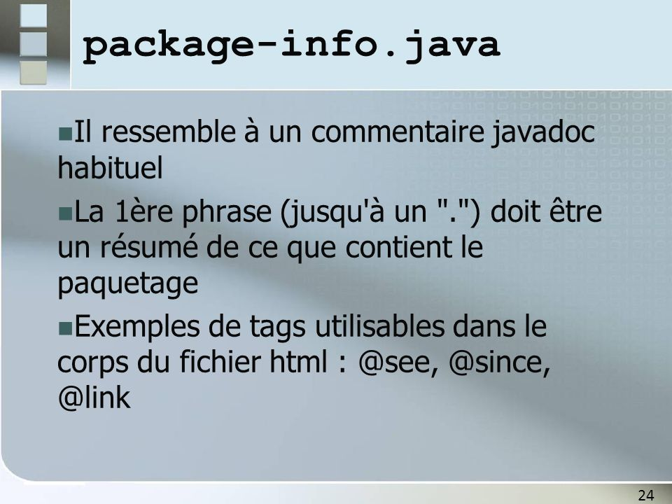 25 Exemple de package- info.java /** * Ce paquetage....