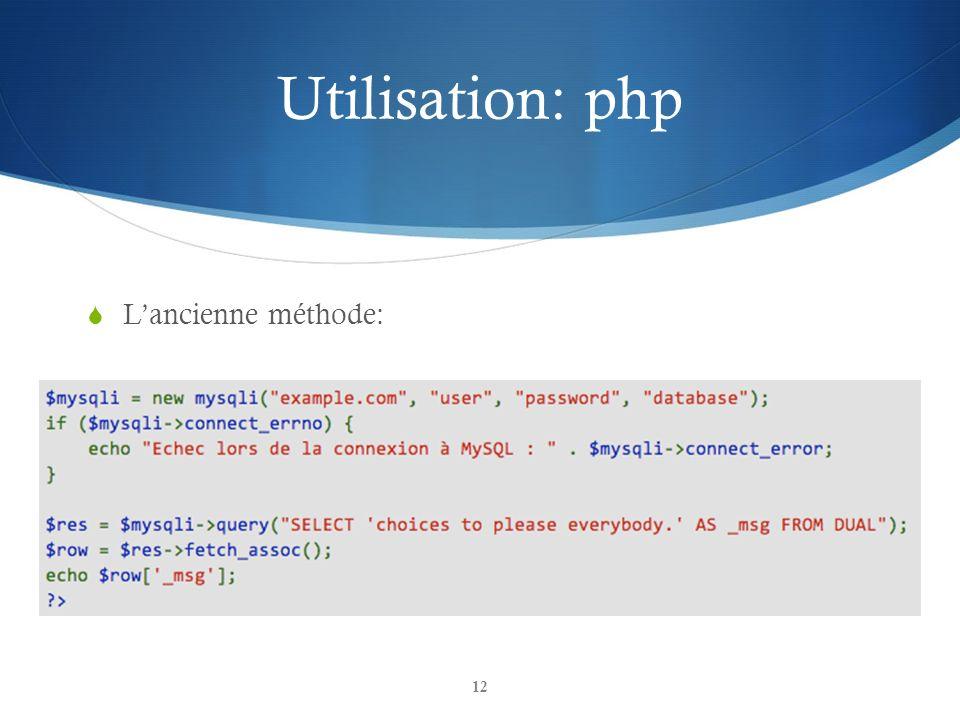 Utilisation: php Lancienne méthode: 12