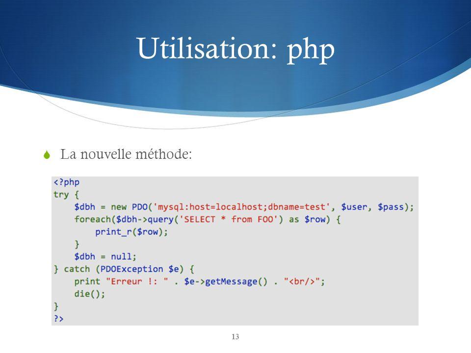 Utilisation: php La nouvelle méthode: 13
