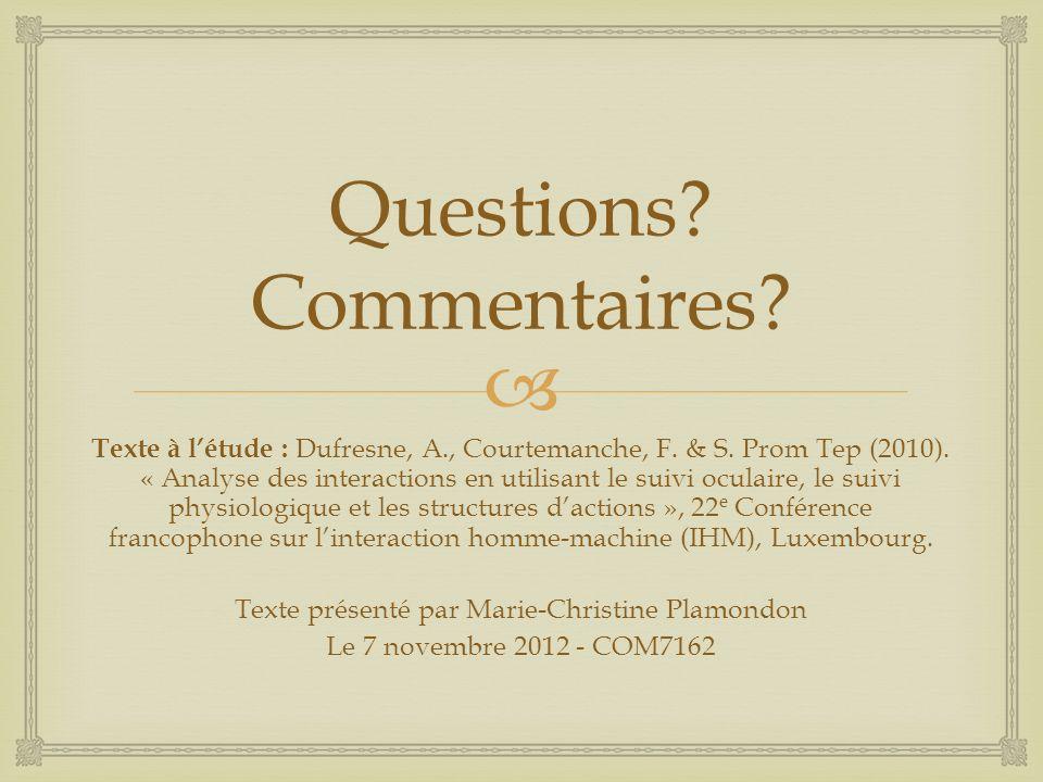 Questions. Commentaires. Texte à létude : Dufresne, A., Courtemanche, F.