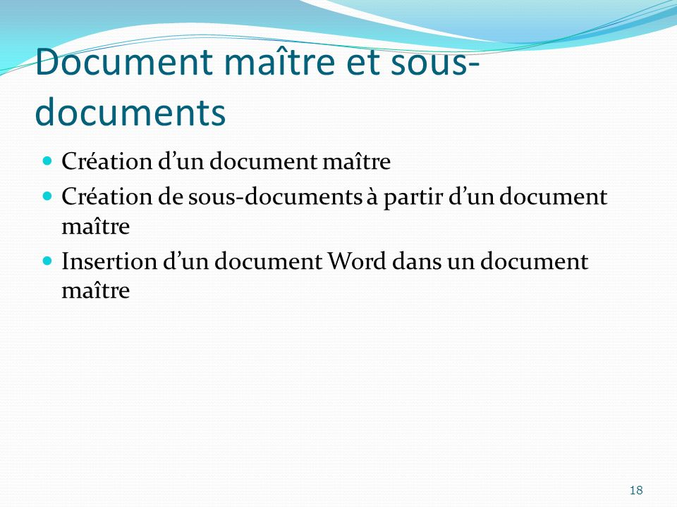 Document maître et sous- documents Création dun document maître Création de sous-documents à partir dun document maître Insertion dun document Word da