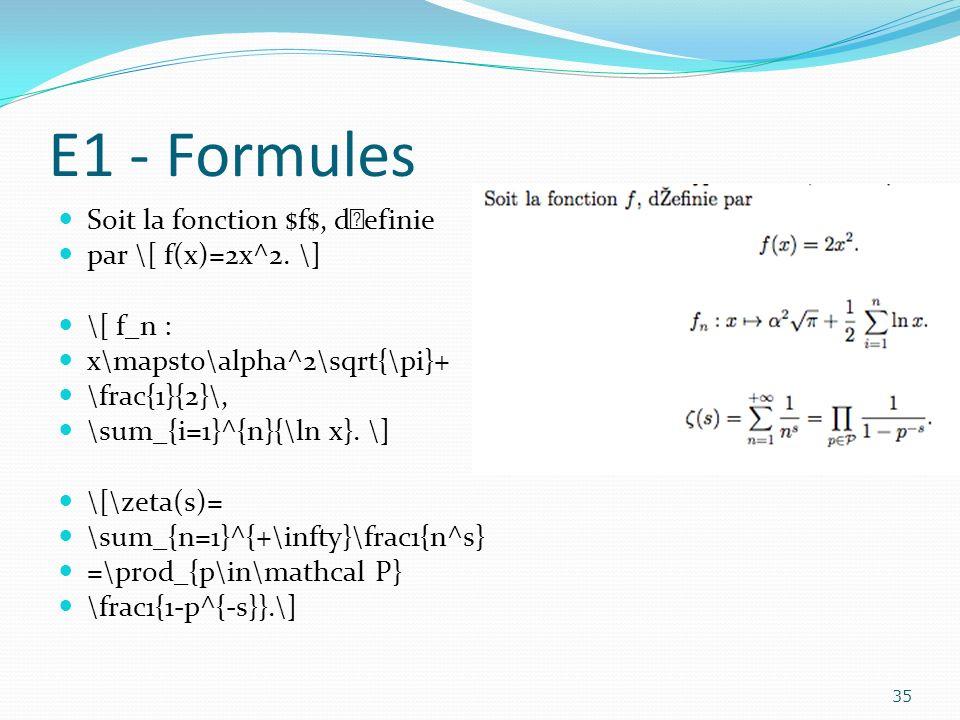 E1 - Formules Soit la fonction $f$, dŽefinie par \[ f(x)=2x^2. \] \[ f_n : x\mapsto\alpha^2\sqrt{\pi}+ \frac{1}{2}\, \sum_{i=1}^{n}{\ln x}. \] \[\zeta