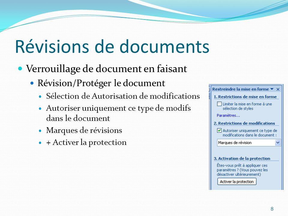 Révisions de documents Verrouillage de document en faisant Révision/Protéger le document Sélection de Autorisation de modifications Autoriser uniqueme