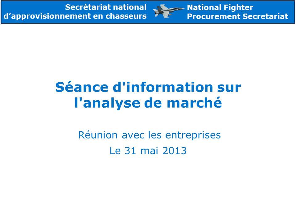 Séance d information sur l analyse de marché Réunion avec les entreprises Le 31 mai 2013
