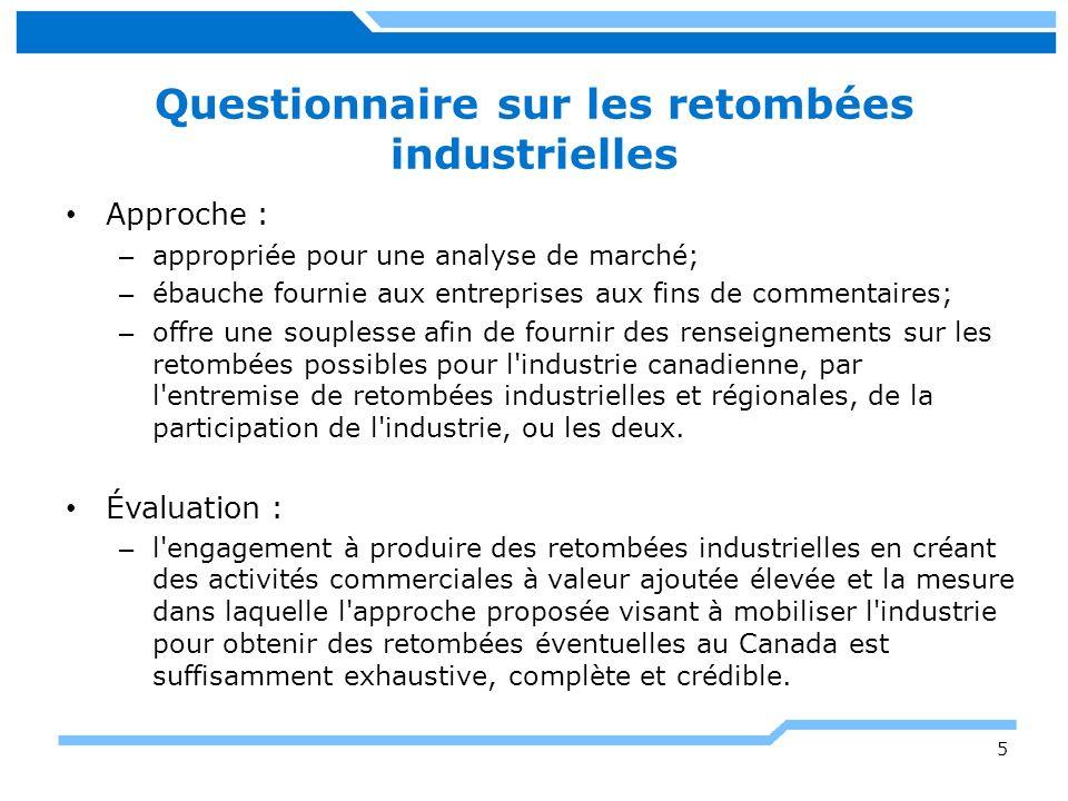 Questionnaire sur les retombées industrielles - Lignes directrices pour l évaluation Exhaustive La portée de la réponse est-elle suffisamment représentative et inclusive des principaux intervenants canadiens.