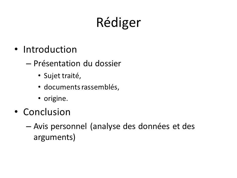 Rédiger Introduction – Présentation du dossier Sujet traité, documents rassemblés, origine.