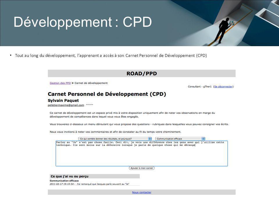 Développement : CPD Tout au long du développement, lapprenant a accès à son Carnet Personnel de Développement (CPD)