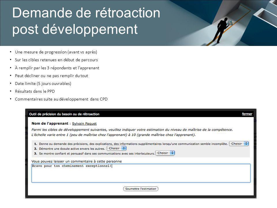 Demande de rétroaction post développement Une mesure de progression (avant vs après) Sur les cibles retenues en début de parcours À remplir par les 3