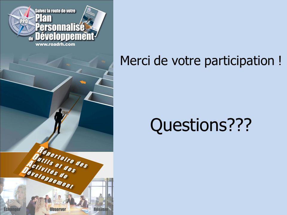 Merci de votre participation ! Questions???