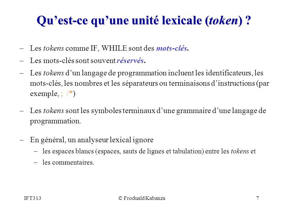 IFT313© Froduald Kabanza7 Quest-ce quune unité lexicale (token) .