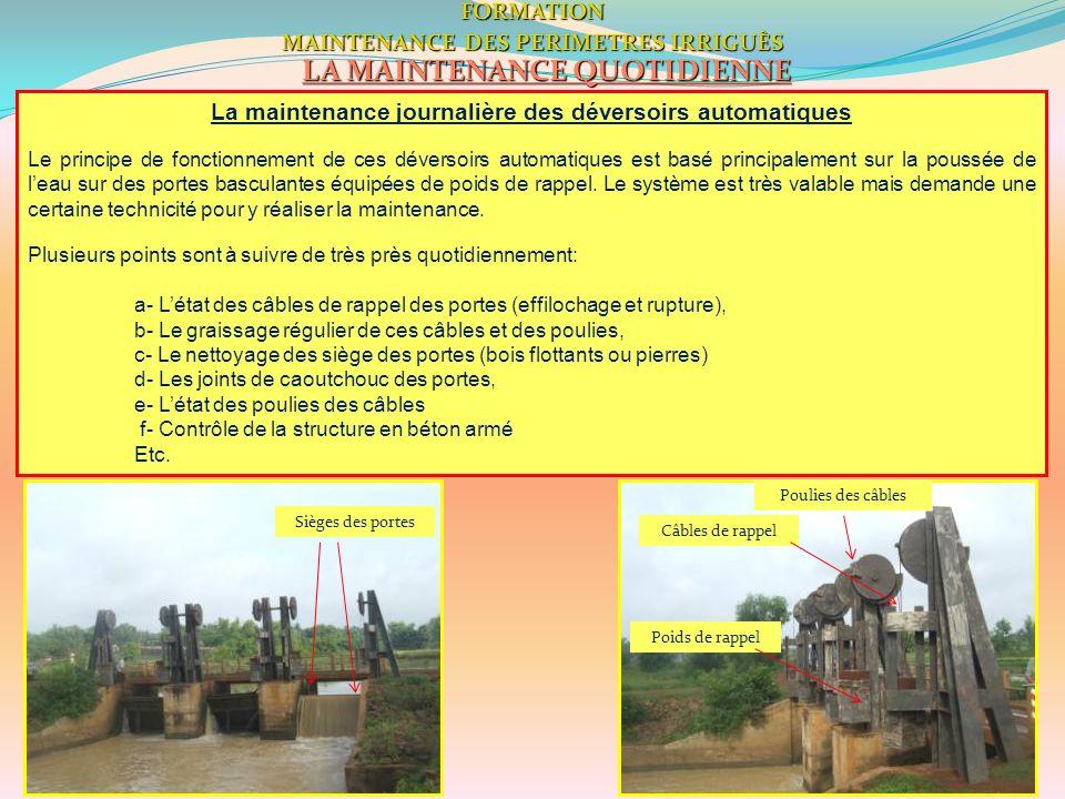 8FORMATION MAINTENANCE DES PERIMETRES IRRIGUÈS LA MAINTENANCE QUOTIDIENNE La maintenance journalière des déversoirs automatiques Le principe de foncti