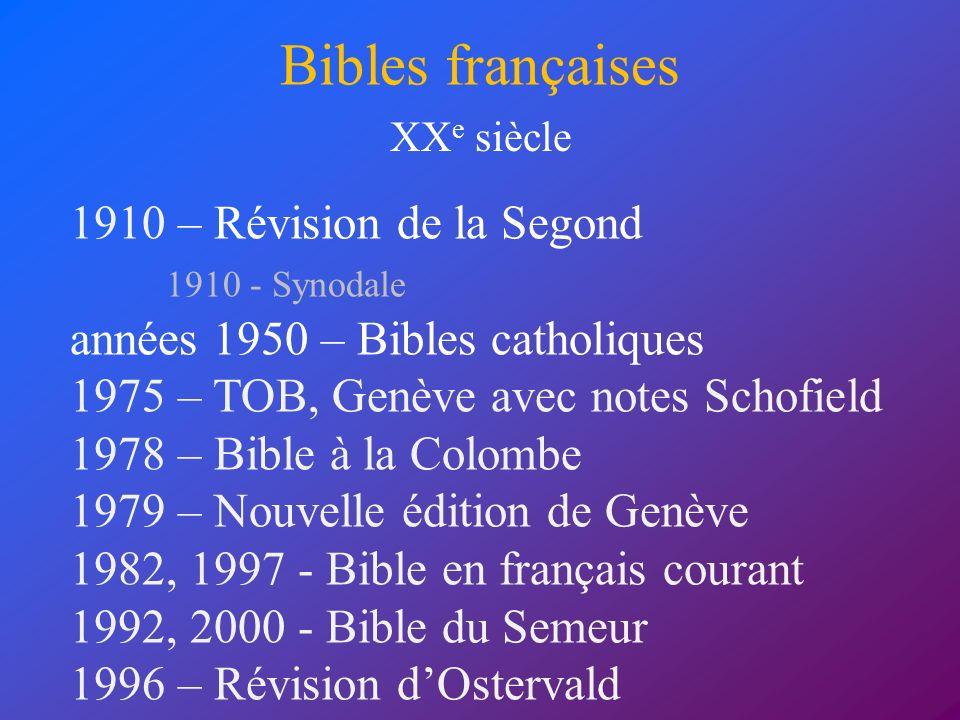 Bibles françaises 1910 – Révision de la Segond 1910 - Synodale années 1950 – Bibles catholiques 1975 – TOB, Genève avec notes Schofield 1978 – Bible à
