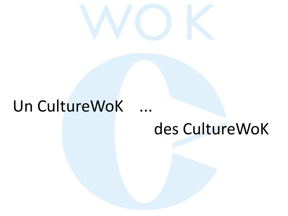 Un CultureWoK... des CultureWoK