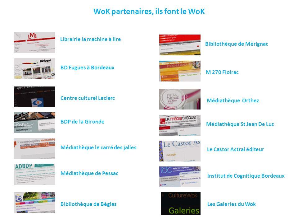 WoK partenaires, ils font le WoK Librairie la machine à lire BD Fugues à Bordeaux Centre culturel Leclerc BDP de la Gironde Médiathèque le carré des j