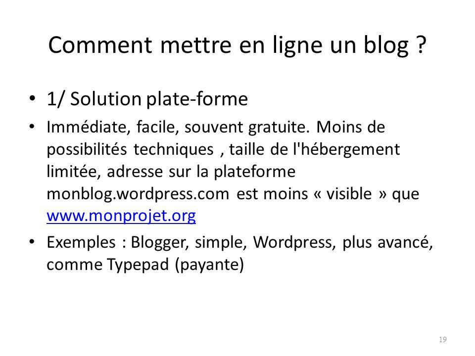 Comment mettre en ligne un blog .1/ Solution plate-forme Immédiate, facile, souvent gratuite.