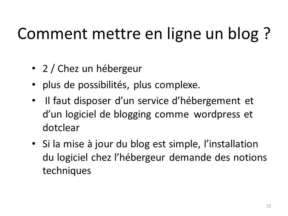 Comment mettre en ligne un blog .2 / Chez un hébergeur plus de possibilités, plus complexe.