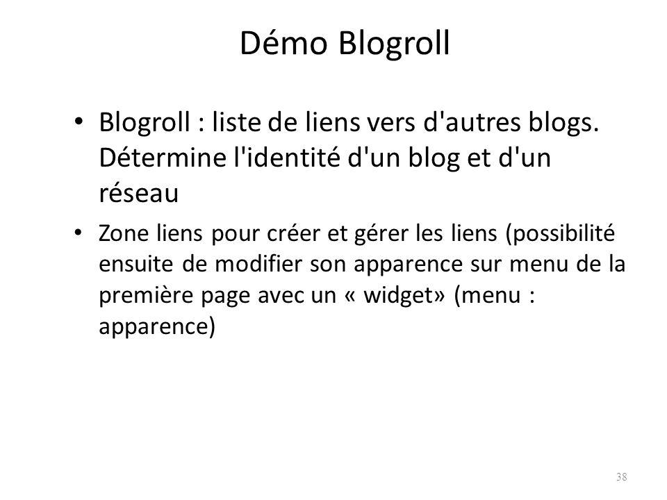 Démo Blogroll Blogroll : liste de liens vers d autres blogs.