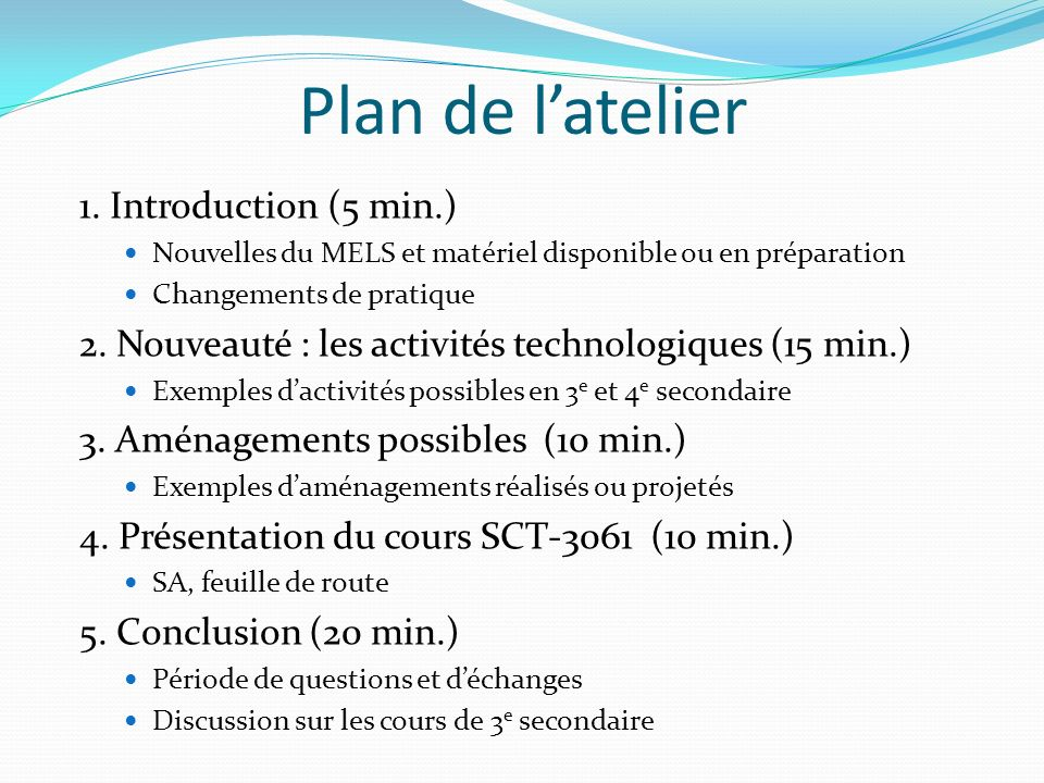 Plan de latelier 1. Introduction (5 min.) Nouvelles du MELS et matériel disponible ou en préparation Changements de pratique 2. Nouveauté : les activi