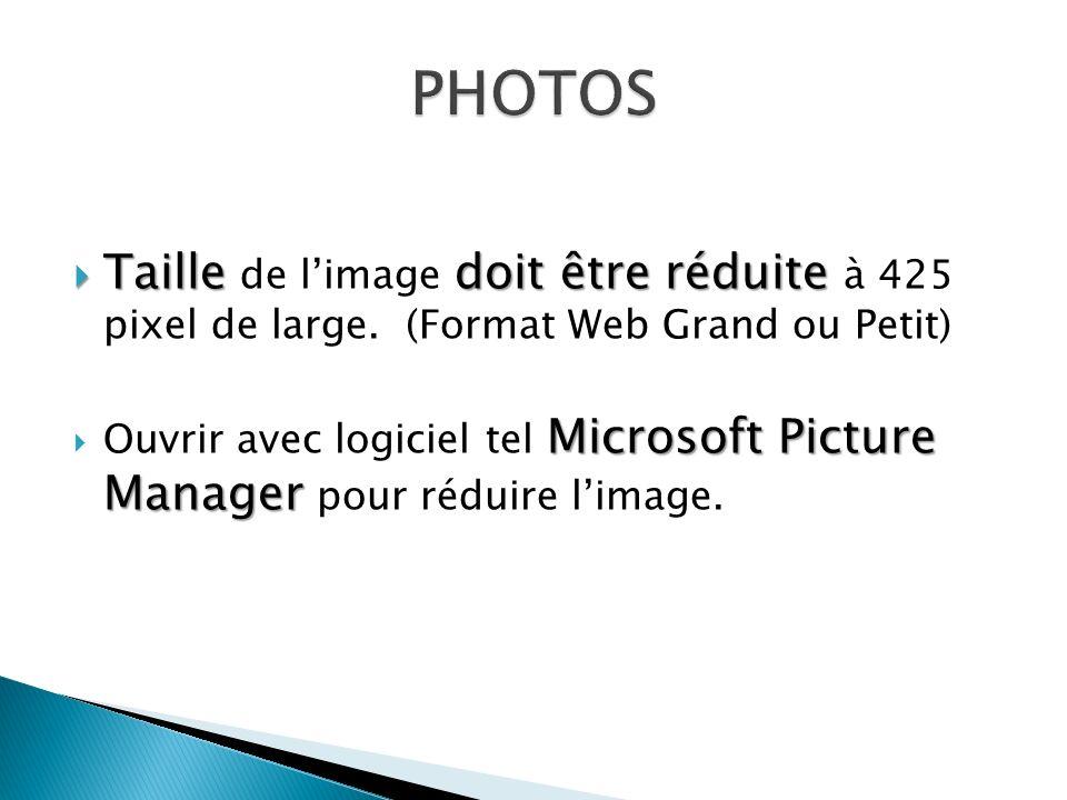 Tailledoit être réduite Taille de limage doit être réduite à 425 pixel de large.