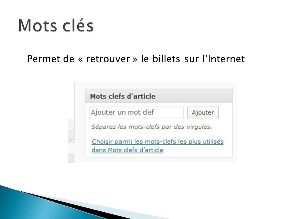 Permet de « retrouver » le billets sur lInternet