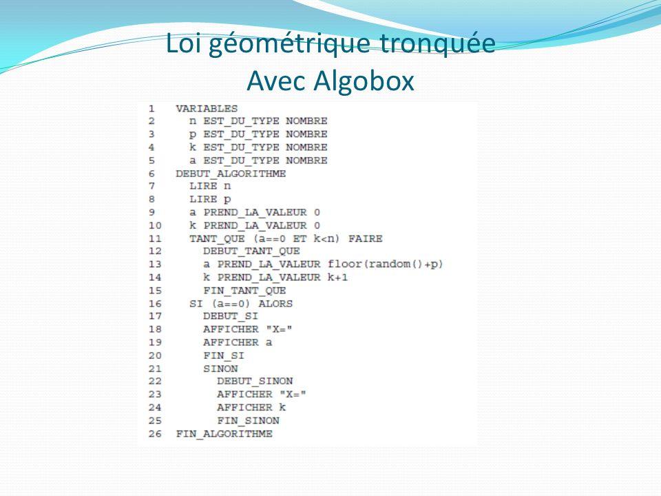 Loi géométrique tronquée Avec Algobox