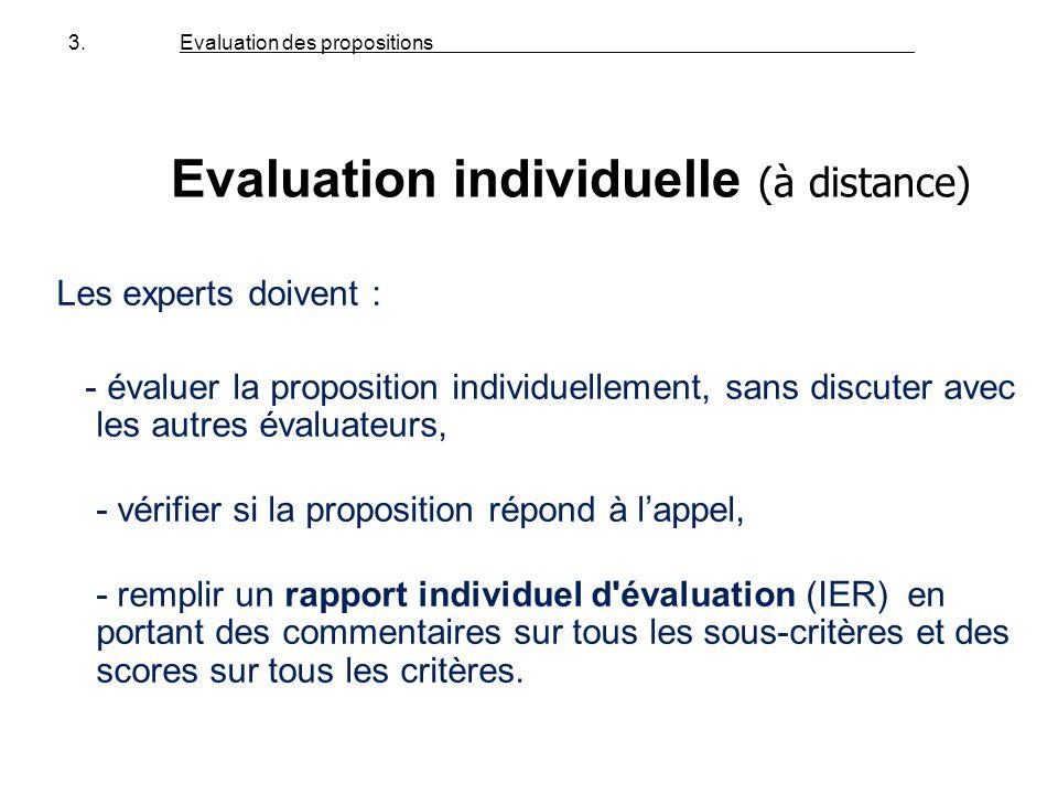 Les experts doivent : - évaluer la proposition individuellement, sans discuter avec les autres évaluateurs, - vérifier si la proposition répond à lapp