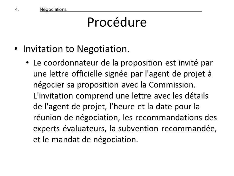 Procédure Invitation to Negotiation. Le coordonnateur de la proposition est invité par une lettre officielle signée par l'agent de projet à négocier s