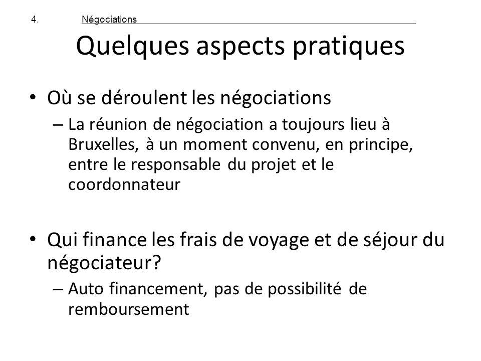 Quelques aspects pratiques Où se déroulent les négociations – La réunion de négociation a toujours lieu à Bruxelles, à un moment convenu, en principe,