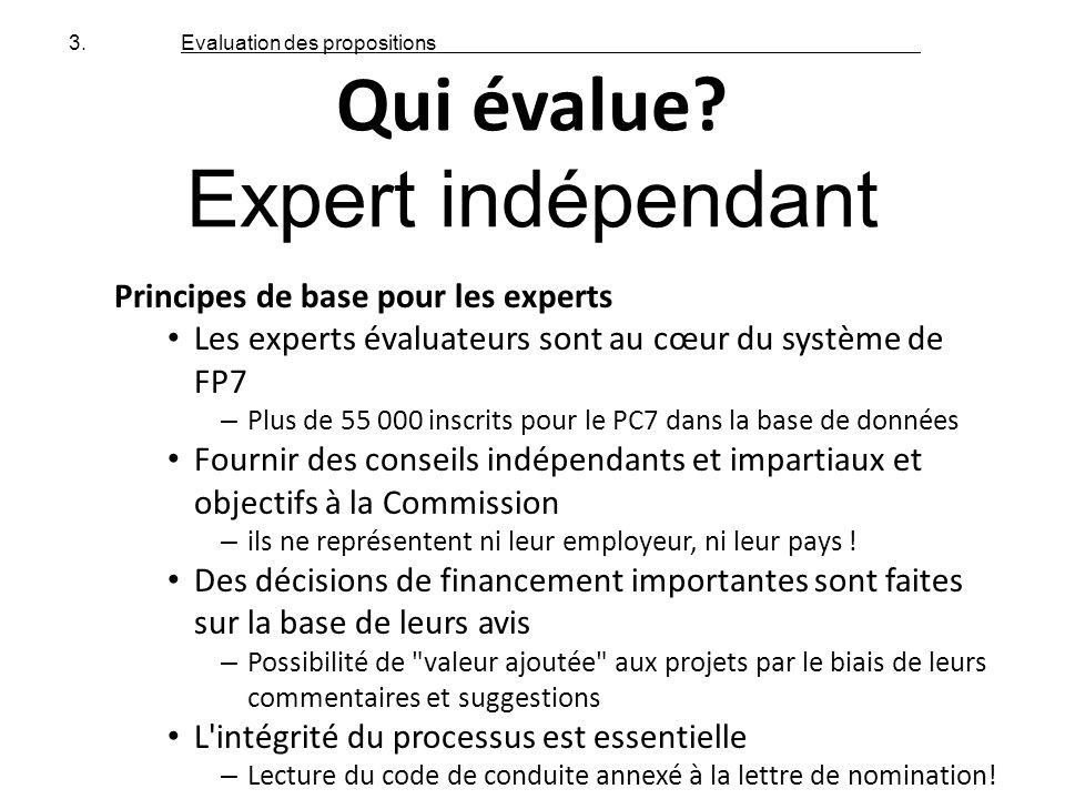 Principes de base pour les experts Les experts évaluateurs sont au cœur du système de FP7 – Plus de 55 000 inscrits pour le PC7 dans la base de donnée