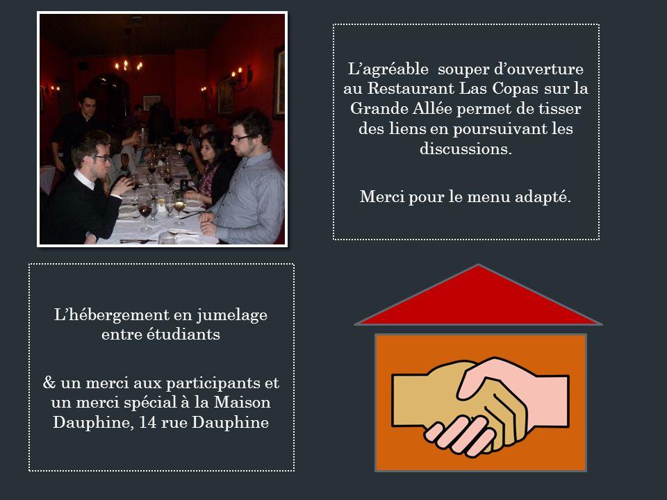 Lagréable souper douverture au Restaurant Las Copas sur la Grande Allée permet de tisser des liens en poursuivant les discussions.