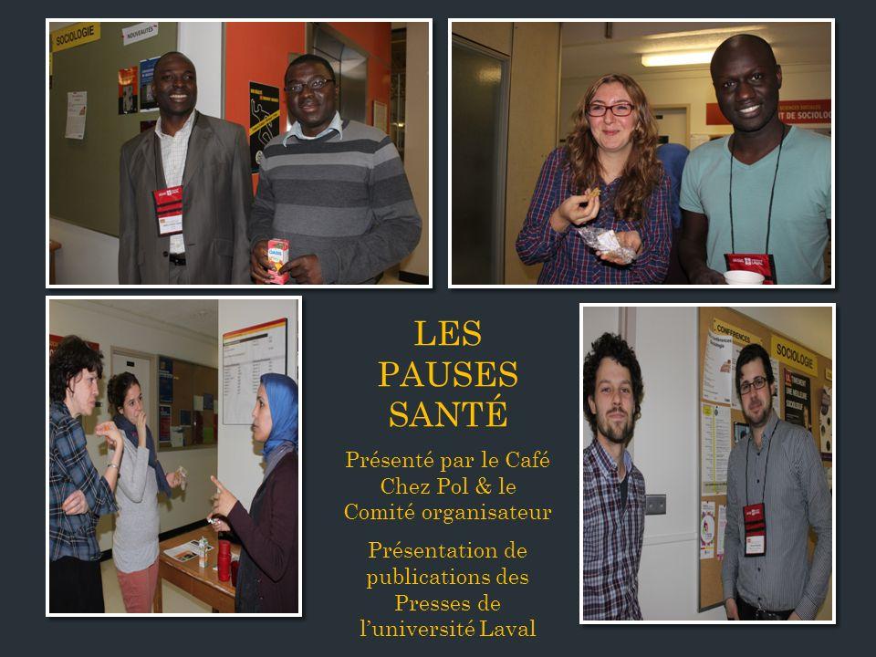 LES PAUSES SANTÉ Présenté par le Café Chez Pol & le Comité organisateur Présentation de publications des Presses de luniversité Laval