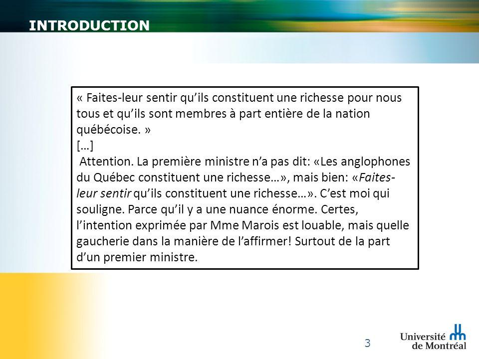 3 « Faites-leur sentir quils constituent une richesse pour nous tous et quils sont membres à part entière de la nation québécoise. » […] Attention. La