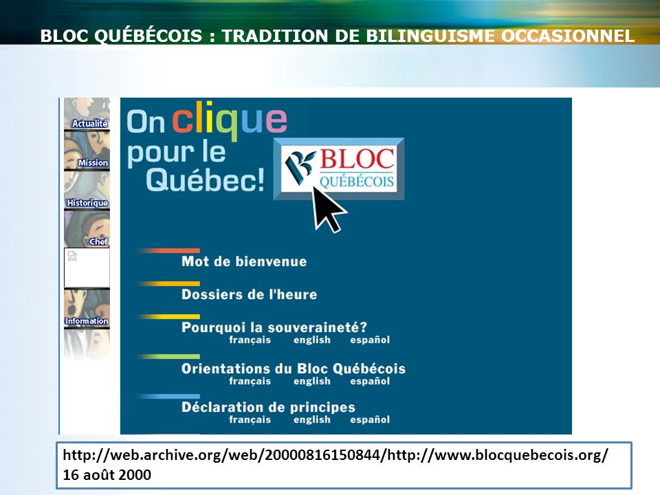 PARTI LIBÉRAL DU CANADA: TRADITION DE BILINGUISME http://web.archive.org/web/20000302201355/http://liberal.ca/welcome/index.htm 3 mars 2000