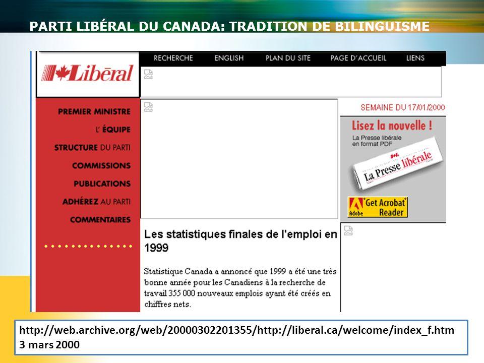 PARTI LIBÉRAL DU CANADA: TRADITION DE BILINGUISME http://web.archive.org/web/20000302201355/http://liberal.ca/welcome/index_f.htm 3 mars 2000