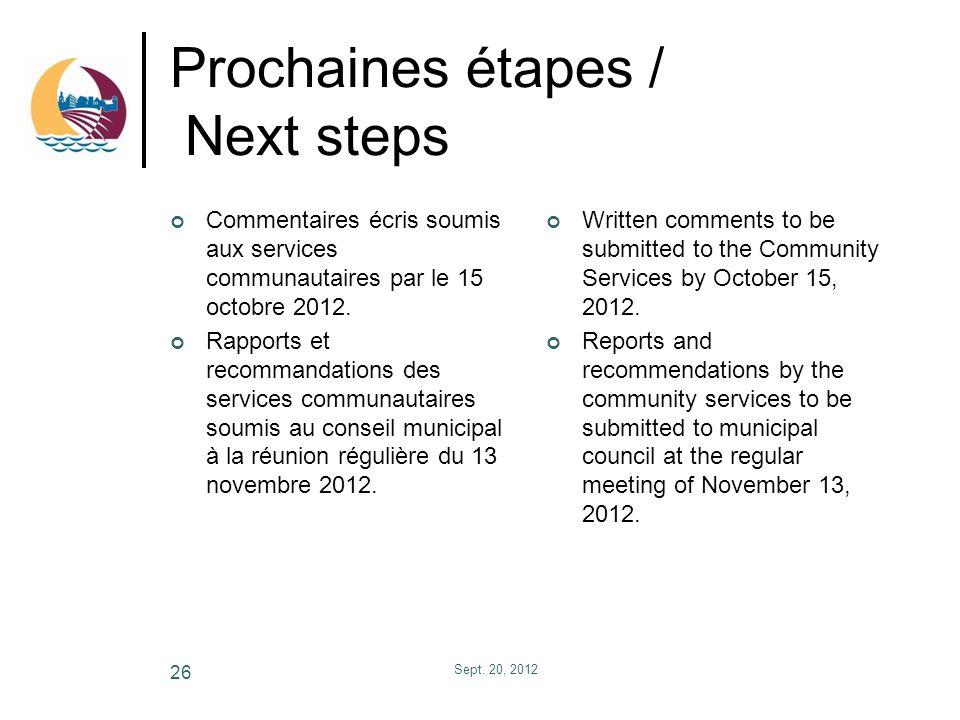 Prochaines étapes / Next steps Commentaires écris soumis aux services communautaires par le 15 octobre 2012. Rapports et recommandations des services