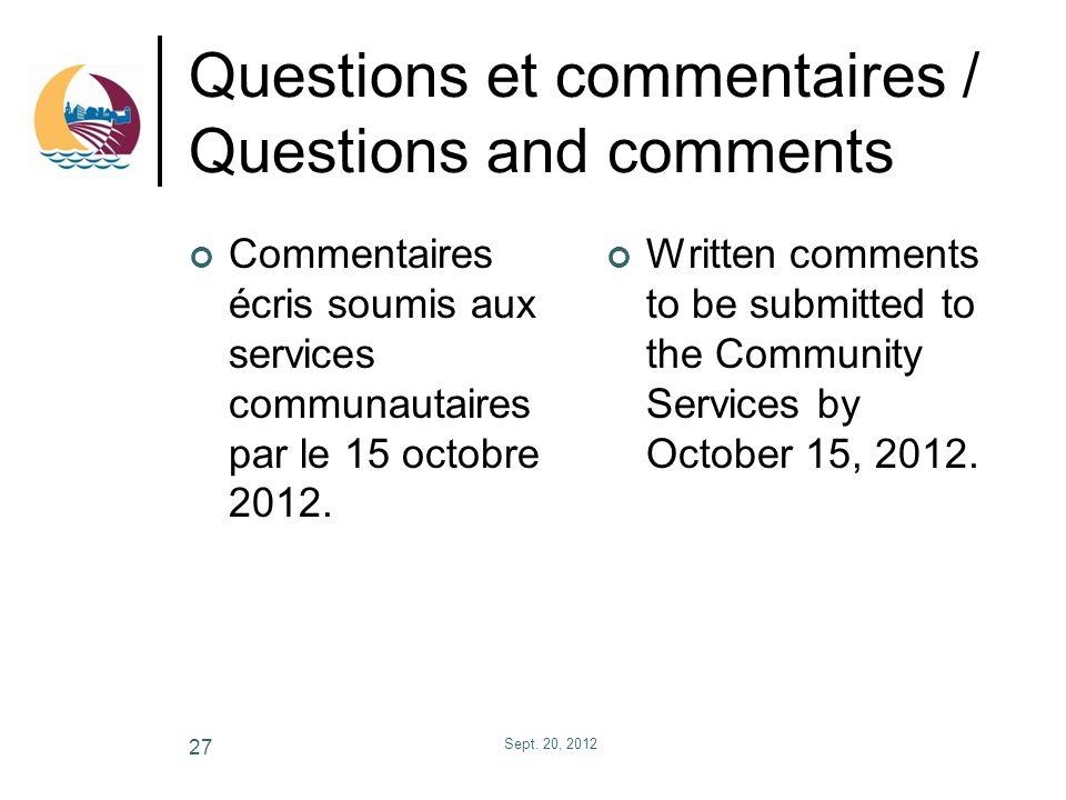 Questions et commentaires / Questions and comments Commentaires écris soumis aux services communautaires par le 15 octobre 2012. Written comments to b