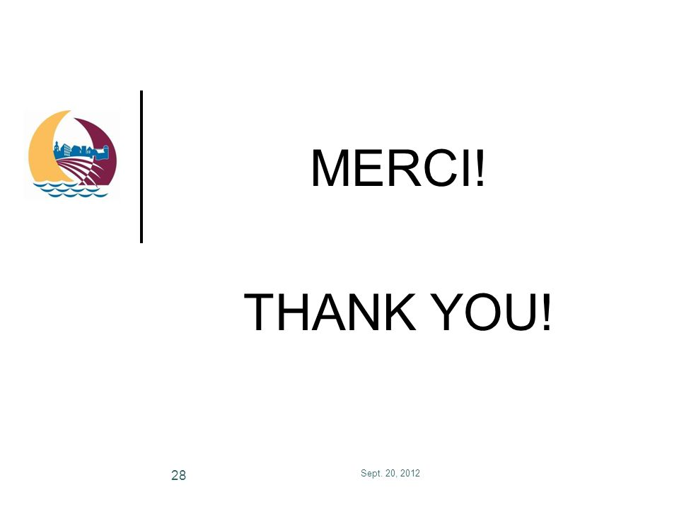 MERCI! THANK YOU! Sept. 20, 2012 28