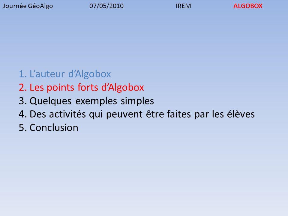 Journée GéoAlgo07/05/2010IREMALGOBOX 2. Les points forts Obligation de déclarer les variables