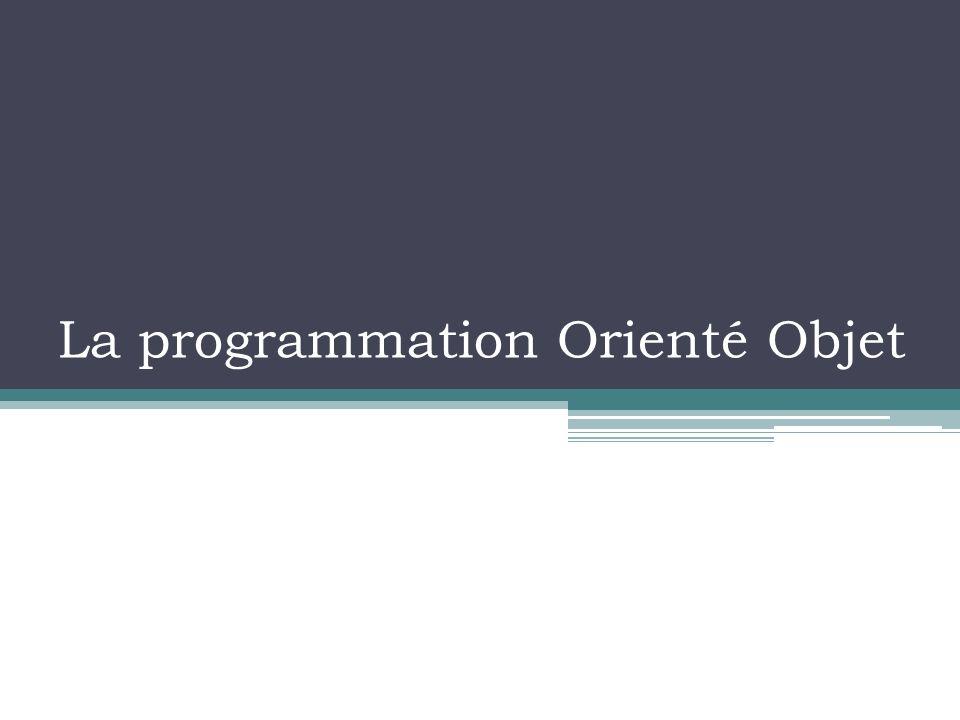 La programmation Orienté Objet