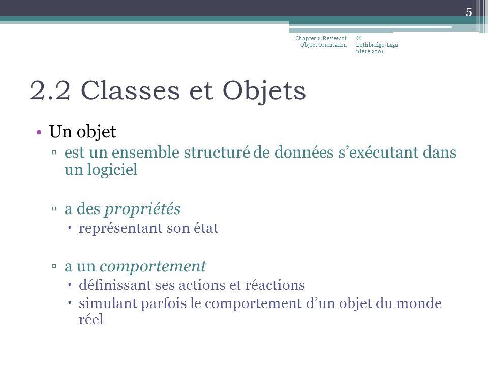 2.2 Classes et Objets Un objet est un ensemble structuré de données sexécutant dans un logiciel a des propriétés représentant son état a un comporteme