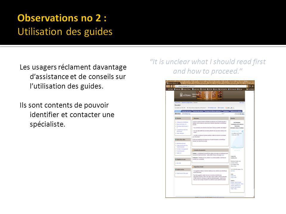 Les usagers réclament davantage dassistance et de conseils sur lutilisation des guides.