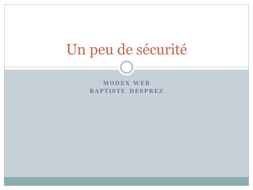 MODEX WEB BAPTISTE DESPREZ Un peu de sécurité