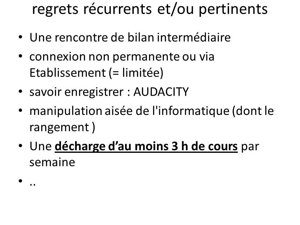 regrets récurrents et/ou pertinents Une rencontre de bilan intermédiaire connexion non permanente ou via Etablissement (= limitée) savoir enregistrer