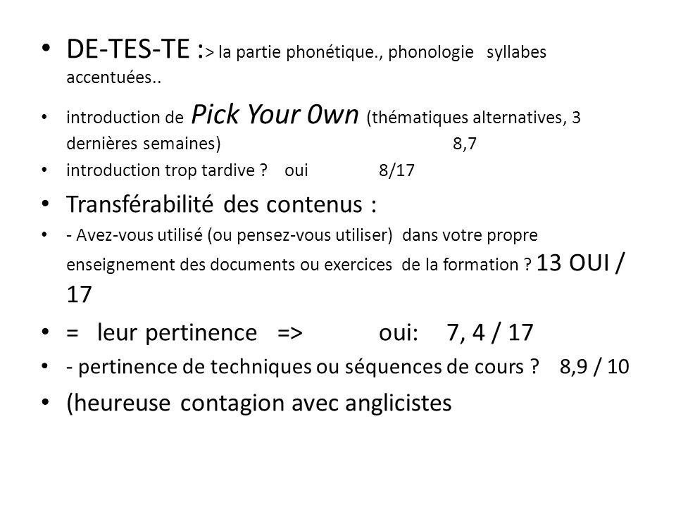 DE-TES-TE : > la partie phonétique., phonologie syllabes accentuées.. introduction de Pick Your 0wn (thématiques alternatives, 3 dernières semaines) 8