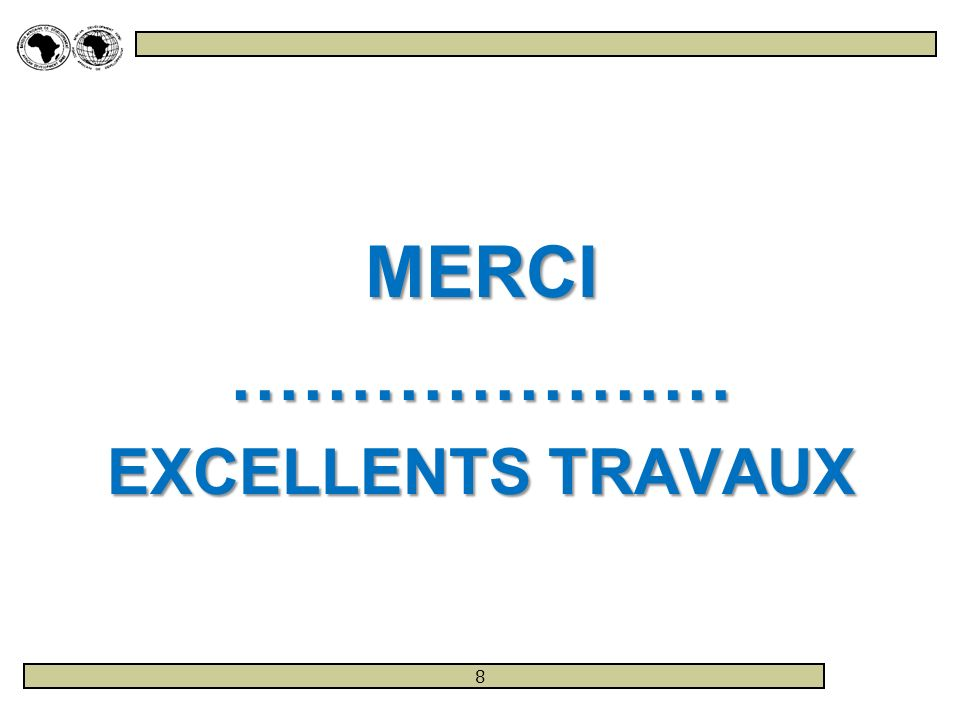 MERCI………………… EXCELLENTS TRAVAUX 8