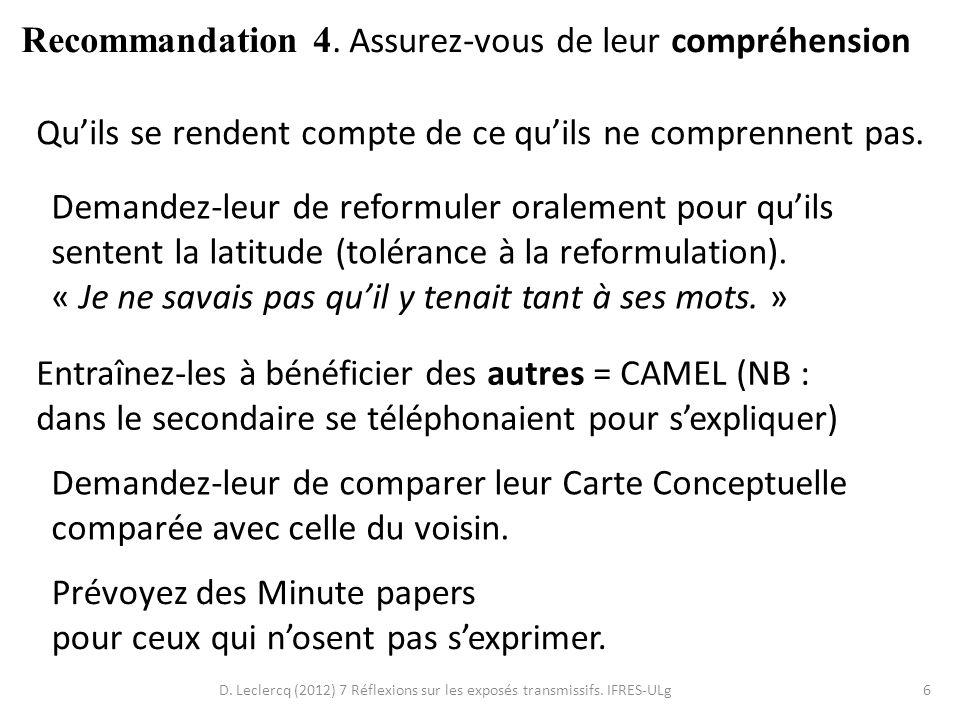 D. Leclercq (2012) 7 Réflexions sur les exposés transmissifs. IFRES-ULg6 Quils se rendent compte de ce quils ne comprennent pas. Recommandation 4. Ass