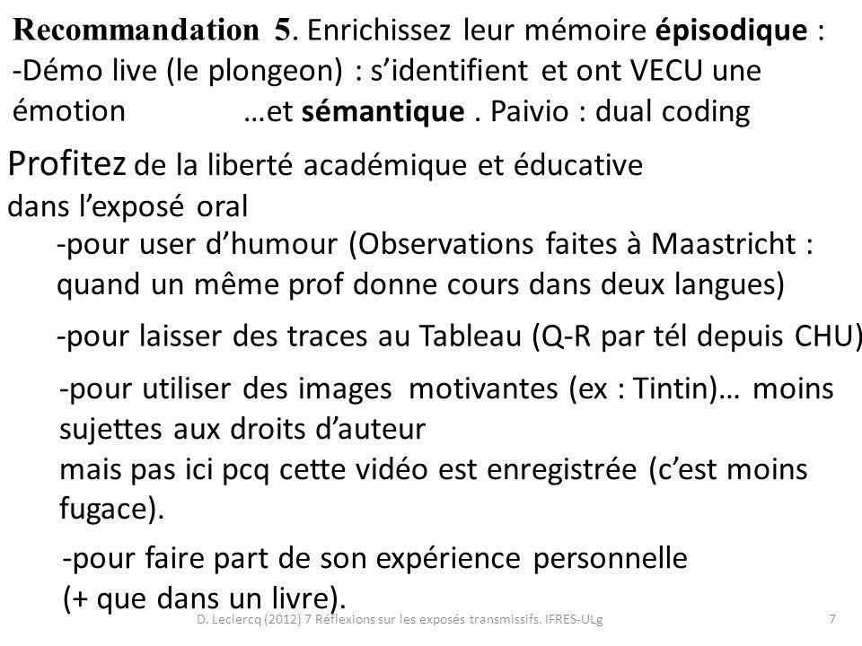 D. Leclercq (2012) 7 Réflexions sur les exposés transmissifs. IFRES-ULg7 Recommandation 5. Enrichissez leur mémoire épisodique : -Démo live (le plonge