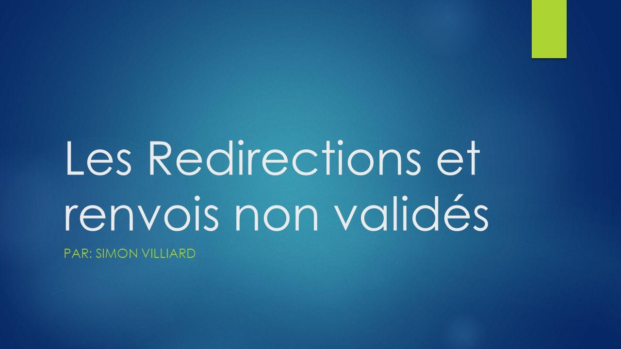 Les Redirections et renvois non validés PAR: SIMON VILLIARD